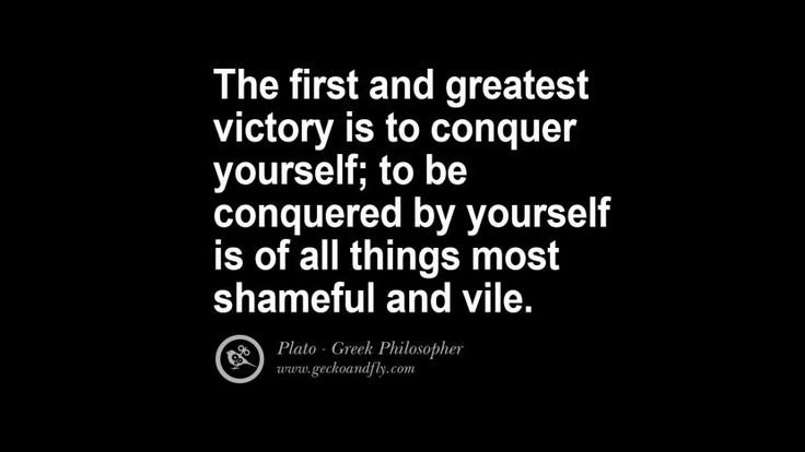 The first and greatest victory is to conquer yourself; to be conquered by yourself is of all things most shameful and vile. Famous Philosophy Quotes by Plato on Love, Politics, Knowledge and Power