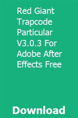 Red Giant Trapcode Particular V3 0 3 For Adobe After Effects Free