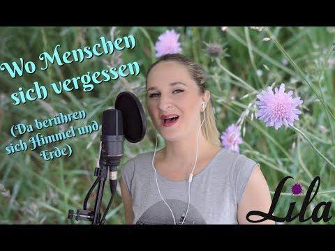 Wo Menschen Sich Vergessen Da Beruhren Sich Himmel Und Erde Gemeindelied Gesungen Von Lila Youtube Christliche Lieder Lied Lieder