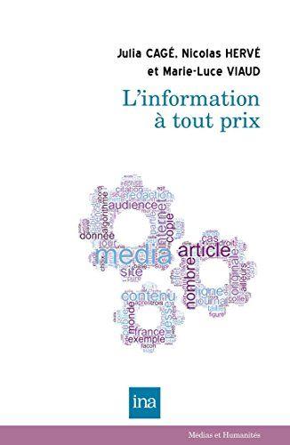 L'information à tout prix (Médias et Humanités) par Cagé, Julia, Hervé, Nicolas, Viaud, Marie-Luce