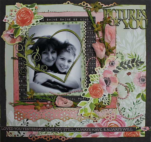 Love You Always - single page. Designed by Carol Barron. Feb16 kit still available www.paperroses.com.au