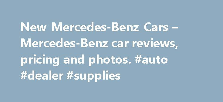 New Mercedes-Benz Cars – Mercedes-Benz car reviews, pricing and photos. #auto #dealer #supplies http://pakistan.remmont.com/new-mercedes-benz-cars-mercedes-benz-car-reviews-pricing-and-photos-auto-dealer-supplies/  #mercedes auto # Other Makes Mercedes-Benz Overview Price Range (MSRP): $29,900 (CLA-Class ) to $116,600 (CL-Class ) Mercedes-Benz, the storied German luxury automaker, offers several exciting changes to its 2015 lineup including a full redesign for the popular C-Class sedan and…