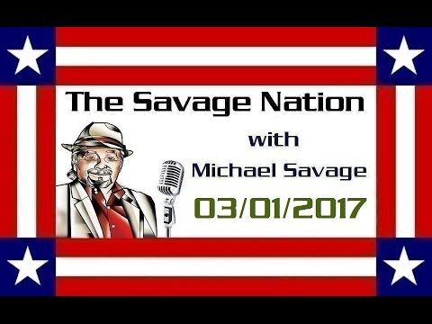 The Savage Nation with Michael Savage - March 01 2017 [HOUR 1]