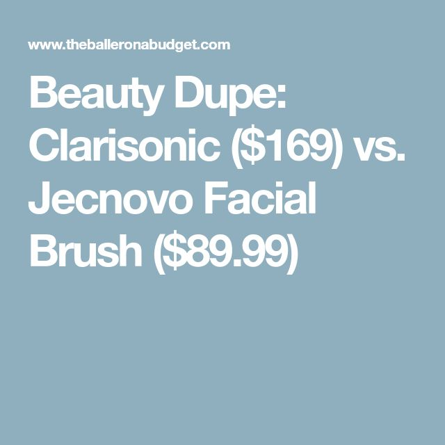 Beauty Dupe: Clarisonic ($169) vs. Jecnovo Facial Brush ($89.99)
