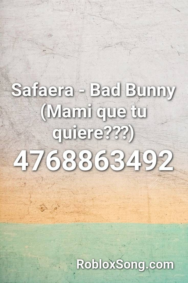 Safaera Bad Bunny Mami Que Tu Quiere Roblox Id Roblox Music Codes In 2020 Roblox Quotes For Kids Roblox Codes