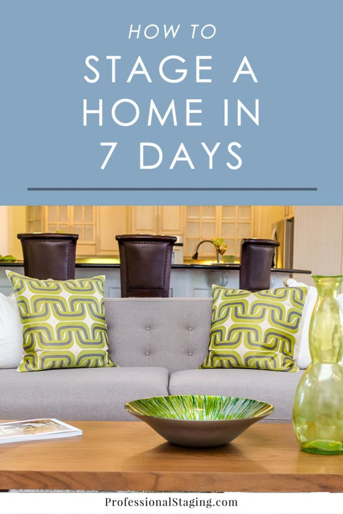 How stage a home in 7 days stage real estate and house for Stage your home to sell ideas