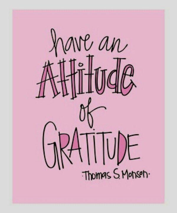 Have an attitude of gratitude