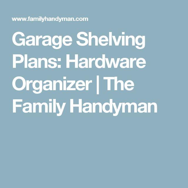 Garage Shelving Plans: Hardware Organizer | The Family Handyman