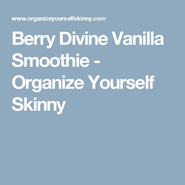 Berry Divine Vanilla Smoothie - Organize Yourself Skinny