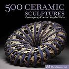 From the Publisher: The successful 500 series shines a spotlight on today's most breathtaking ceramic sculptures. Selected from more than 8,000 entries by the distinguished art critic, historian, and professor Glen R. Brown-an elected member of the International Academy of Ceramics in Geneva-these exquisite works will inspire both beginning and professional ceramists, as well as collectors and enthusiasts