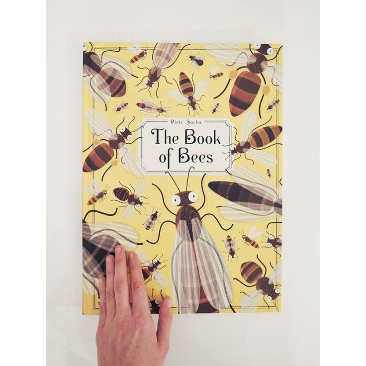 The Book of Bees Kniha včel – Piotr Socha, Wojciech Grajkowski - Knihkupectví ArtMap