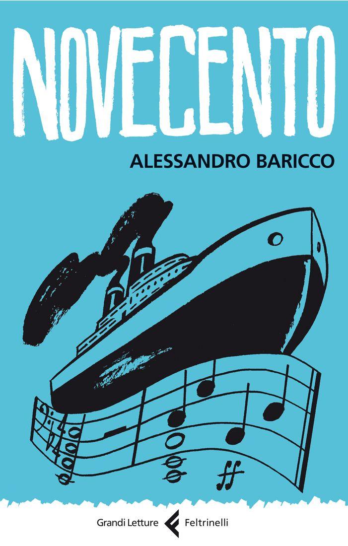 """Alessandro Baricco, """"Novecento - Un monologo""""."""