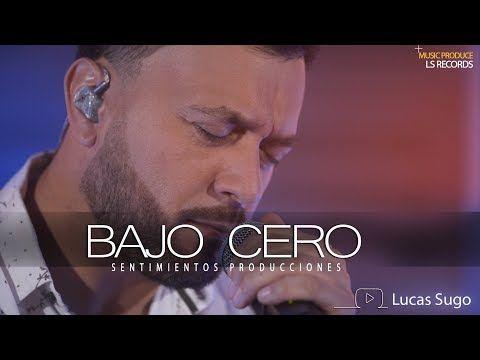 Lucas Sugo Bajo Cero E P Sentimiento Y Pasión Youtube Lucas Sugo Sentimientos Videos De Musica
