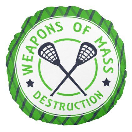 Lacrosse Weapons of Mass Destruction Round Pillow - create your own gifts personalize cyo custom