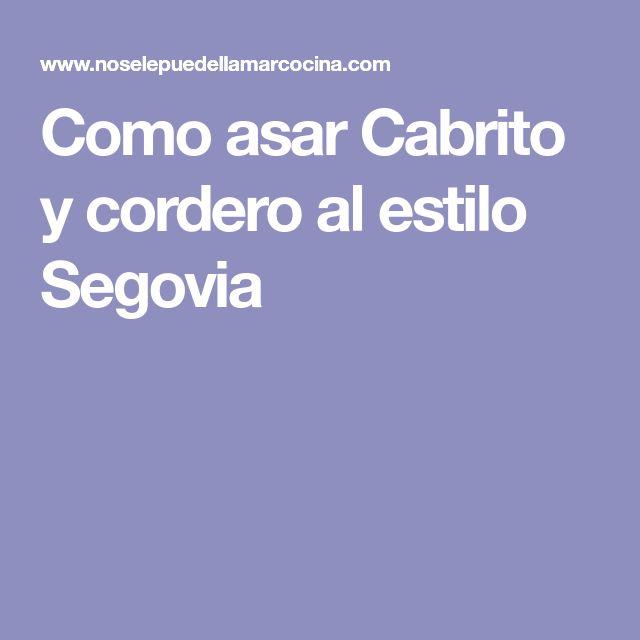 Como asar Cabrito y cordero al estilo Segovia
