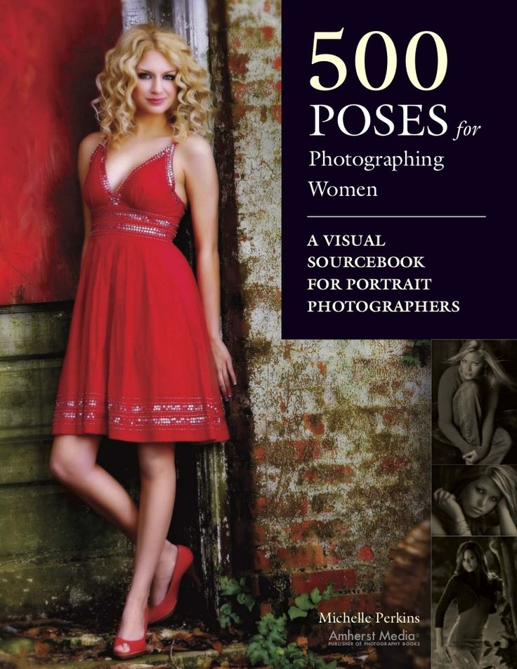 500 poses for photographing women a visual sourcebook for portrai...