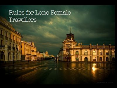 The Wanderlust Chronicles : Rules for a Woman Traveling Alone