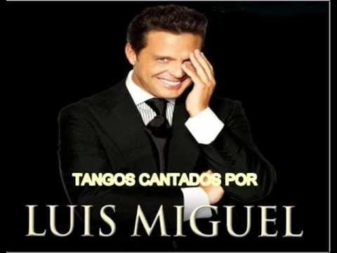 LOS 3 TANGOS ARGENTINOS INTERPRETADOS POR LUIS MIGUEL A UNA VERSION BOLERO.