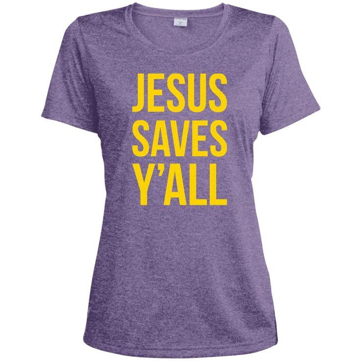 Jesus Saves Y'all LST360 Sport-Tek Ladies' Heather Dri-Fit Moisture-Wicking T-Shirt