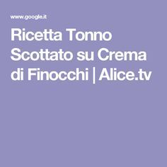 Ricetta Tonno Scottato su Crema di Finocchi   Alice.tv