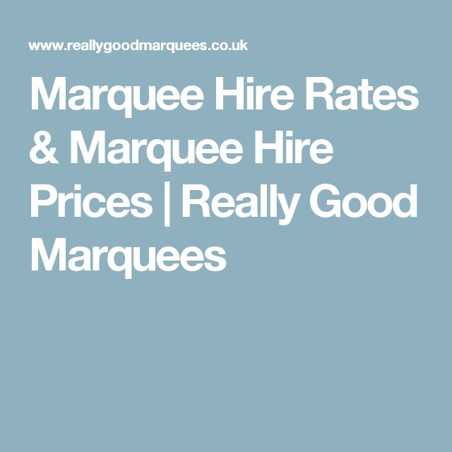 Marquee Hire Rates & Marquee Hire Prices | Really Good Marquees