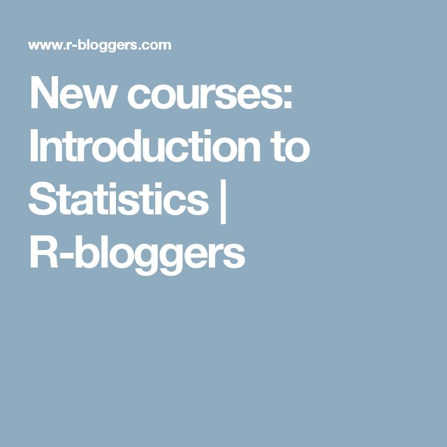 New courses: Introduction to Statistics | R-bloggers