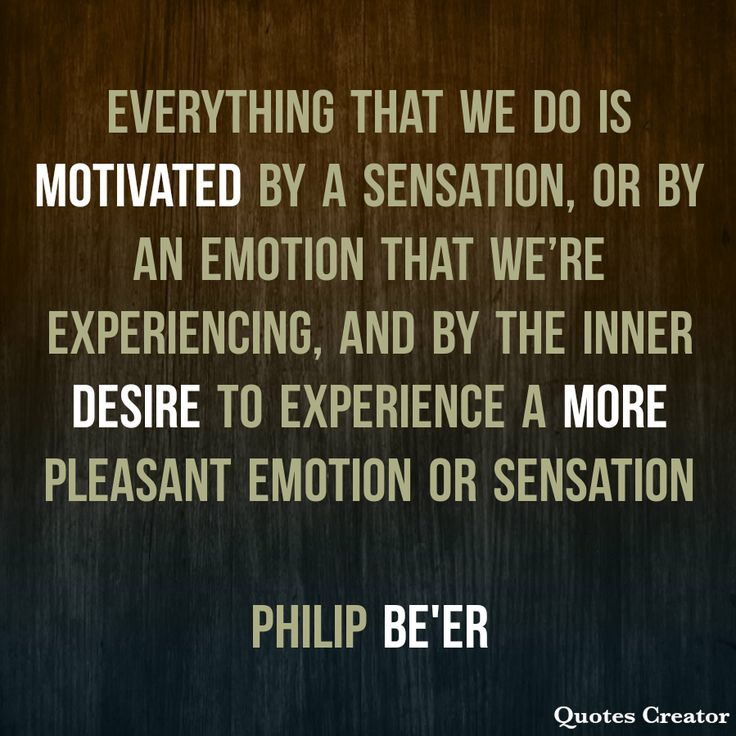 """Everything that we do is motivated by a sensation, or by an emotion that we're experiencing, and by the Inner Desire to experience a more pleasant emotion or sensation   From the 'Learning to Love Curriculum"""" - Philip Be'er  #happiness #love #alone #shame #selfawareness #personalgrowth #mentalhealth #alonetime #friendsofbillw #lonely #sober #recovery #recoveryisworthit #yogainspiration #inspirationalquotes #inspiration"""