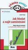Jak hledat a najít zaměstnání — Siegel Zbyněk | Knihy GRADA.SK