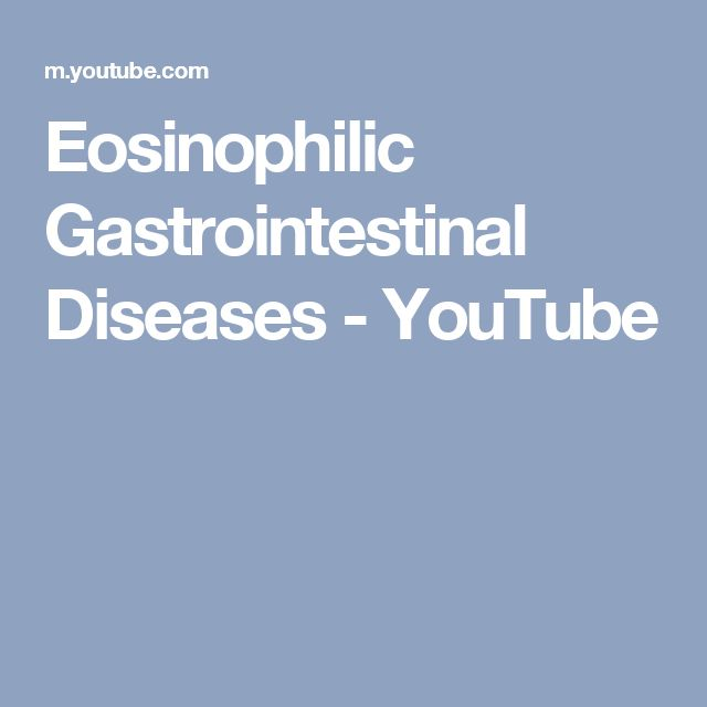 Eosinophilic Gastrointestinal Diseases - YouTube