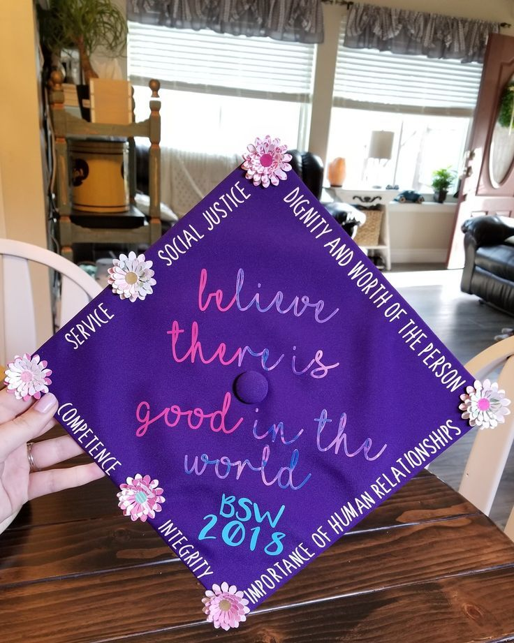 """Social Work Graduation cap """"Believe that there is good in the world #BSW #NASWvalues #cricutflowers #cricut"""