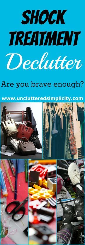 Shock Treatment Declutter? This is extreme! Only 4 steps to a clutter free home. I think I can do this