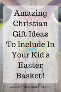 Amazing Christian Gift Ideas To Include In Your Kid's Easter Basket! #easter #easterbasket #giftideas #giftideasforkids