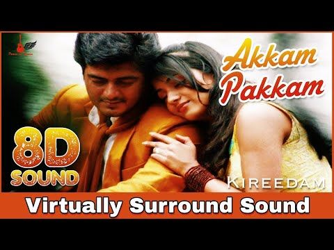 Akkam Pakkam 8d Audio Song Kireedam Ajith Kumar Tamil 8d Songs Youtube Mp3 Song Download Audio Songs Songs
