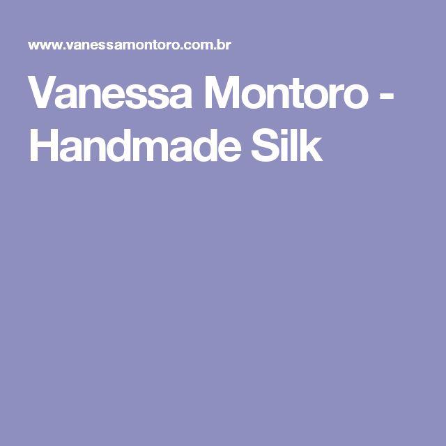 Vanessa Montoro - Handmade Silk