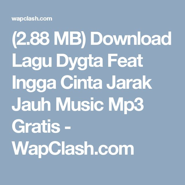 (2.88 MB) Download Lagu Dygta Feat Ingga Cinta Jarak Jauh Music Mp3 Gratis - WapClash.com