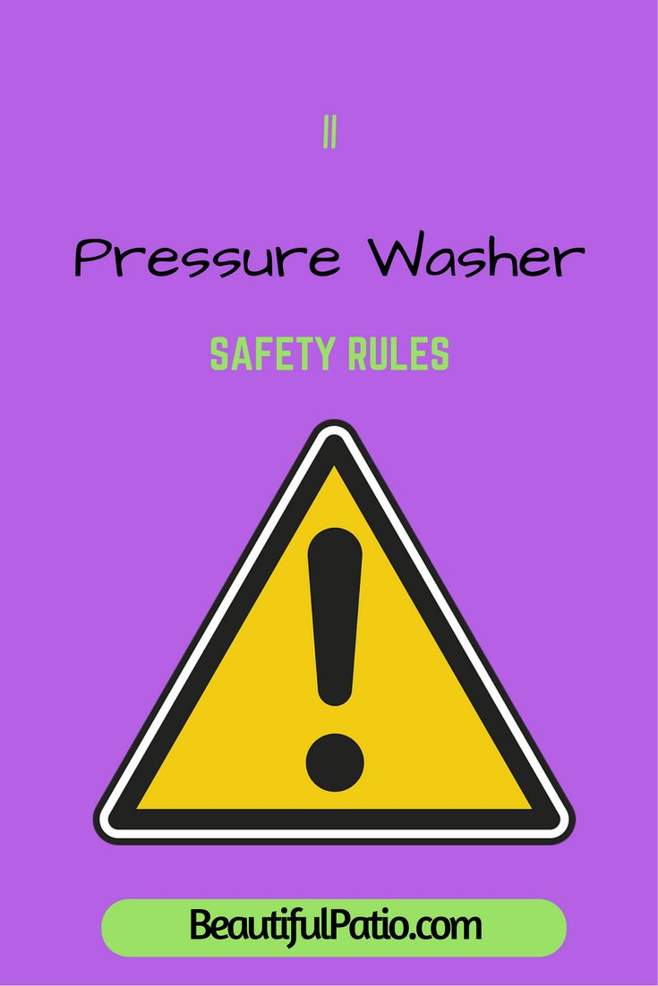 11 Pressure Washer Safety Rules you should know!