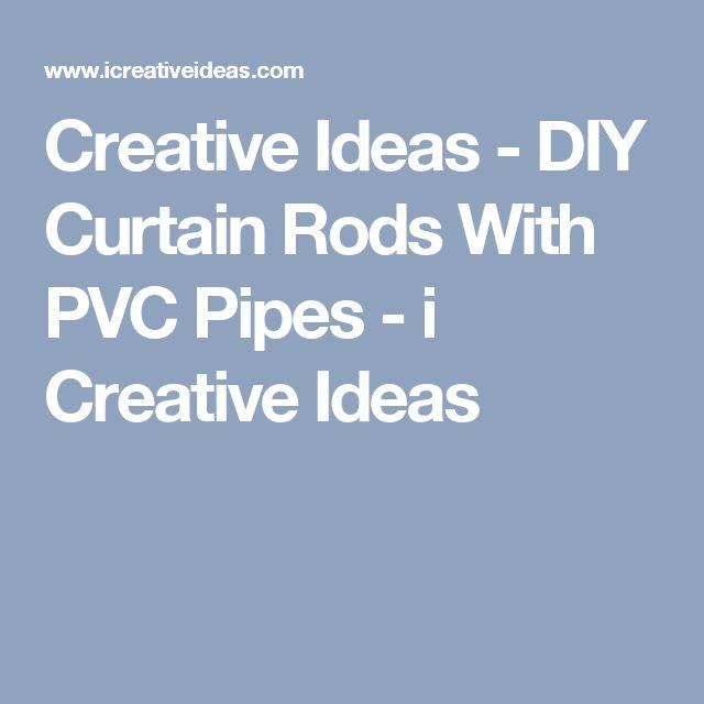 Creative Ideas - DIY Curtain Rods With PVC Pipes - i Creative Ideas