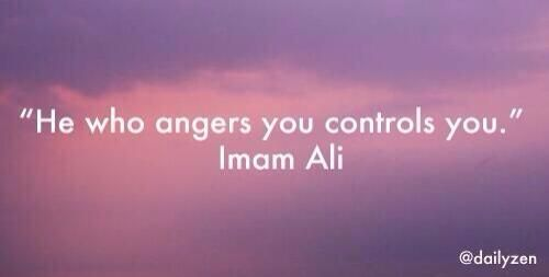 """""""He who angers you controls you."""" (Imam Ali) #quote"""