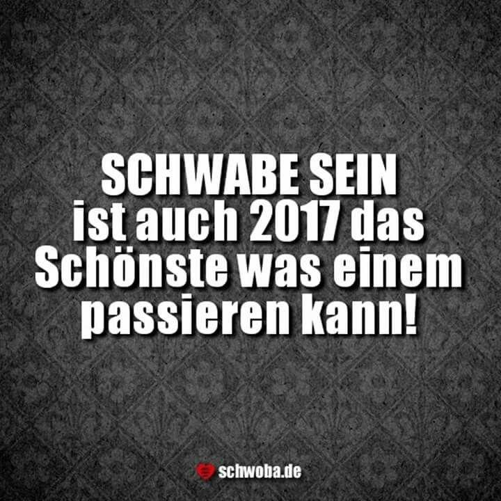 #schwabe #schwäbisch #schwoba #württemberg #dankbar #glückspilz #dasbeste2017