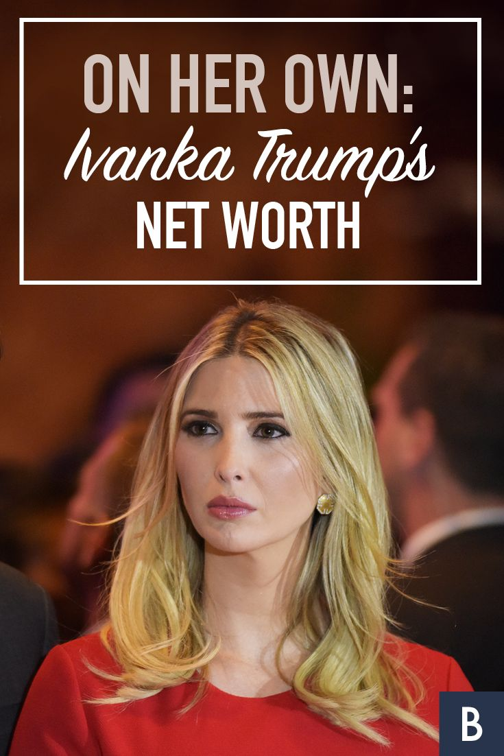 On Her Own: Ivanka Trump's Net Worth -- Donald Trump's daughter earned her millions as a businesswoman. See what she's worth.  Photo credit: a katz/Shutterstock.com