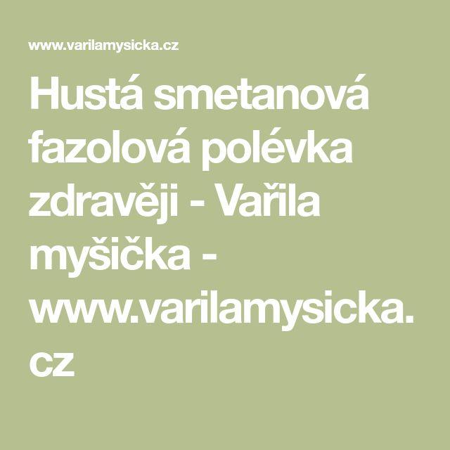 Hustá smetanová fazolová polévka zdravěji - Vařila myšička - www.varilamysicka.cz