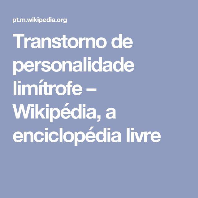 Transtorno de personalidade limítrofe – Wikipédia, a enciclopédia livre
