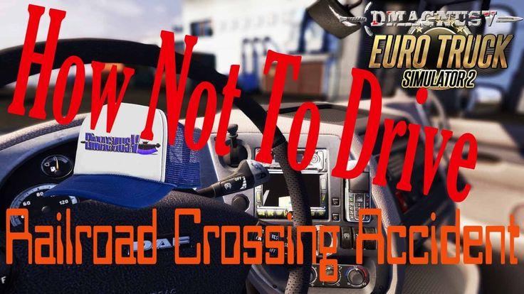 Euro Truck Simulator 2    Railroad Crossing Accident