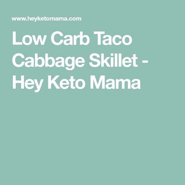 Low Carb Taco Cabbage Skillet - Hey Keto Mama