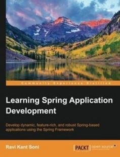 Learning Spring Application Development: Develop dynamic feature-rich and robust Spring-based applications using the Spring Framework free download by Ravi Kant Soni ISBN: 9781783987368 with BooksBob. Fast and free eBooks download.  The post Learning Spring Application Development: Develop dynamic feature-rich and robust Spring-based applications using the Spring Framework Free Download appeared first on Booksbob.com.