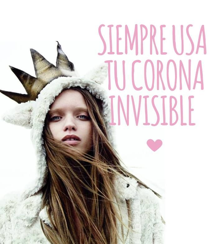 Siempre usa tu corona invisible.  sweetseasons.com.mx