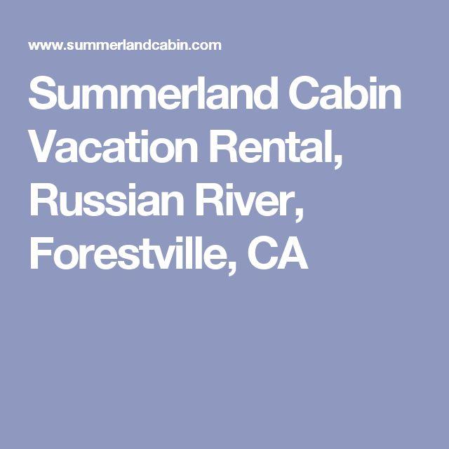 Summerland Cabin Vacation Rental, Russian River, Forestville, CA