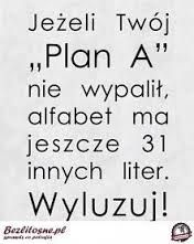Plan A, it's great to be Polish.