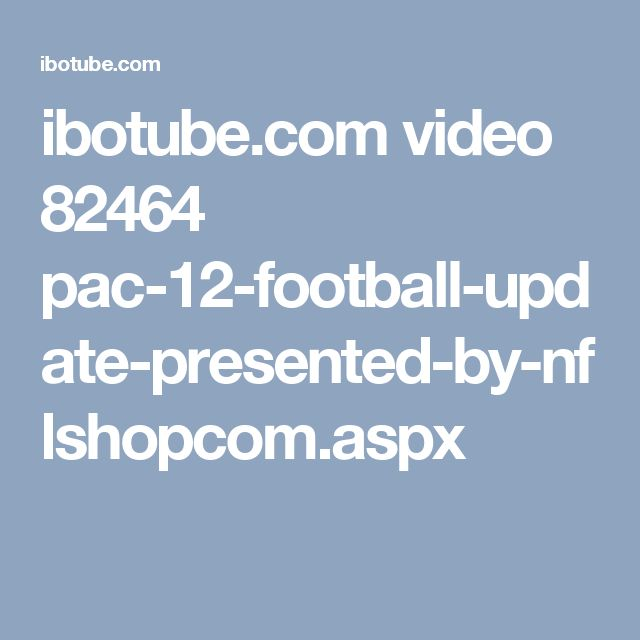 ibotube.com video 82464 pac-12-football-update-presented-by-nflshopcom.aspx