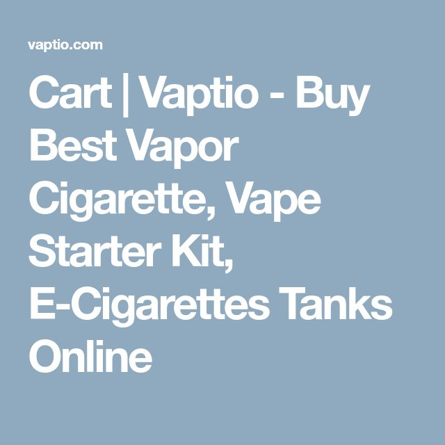 Cart | Vaptio - Buy Best Vapor Cigarette, Vape Starter Kit, E-Cigarettes Tanks Online